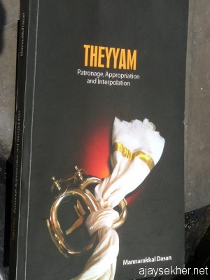 Theyyam: Patronage, Appropriation, Interpolation by M Dasan (Kannur: Kannur University, 2012).  Cover image suggestive of bondage and hegemony.